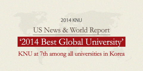 US News & World Report'2014 Best Global University' ranks KNU at 1st among National Universities;7th among all universities in Korea