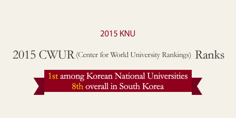 2015CWUR(Center for World University Rankings) Ranks KNU 1st amongKorean National Universities and 8th overall in South Korea