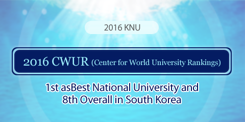 2016 CWUR(Center for World University Rankings) ranks KNU 1st asBest National University and 8th Overall in South Korea