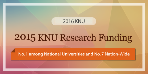 KNU Research Funding Ranked No. 1 among National Universities and No. 7 Nation-Wide